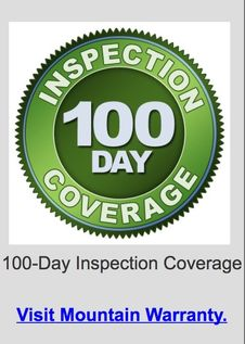 100-Day Inspection Coverage. Mountain Warranty.